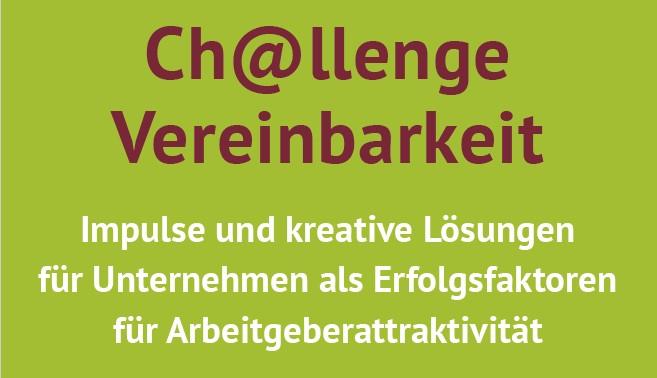 Challenge Vereinbarkeit – Impulse und Kreative Lösungen für Unternehmen